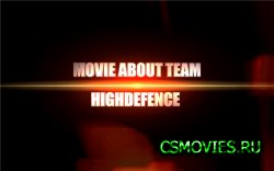 HIGHDEFENCE MOVIE BY NEL